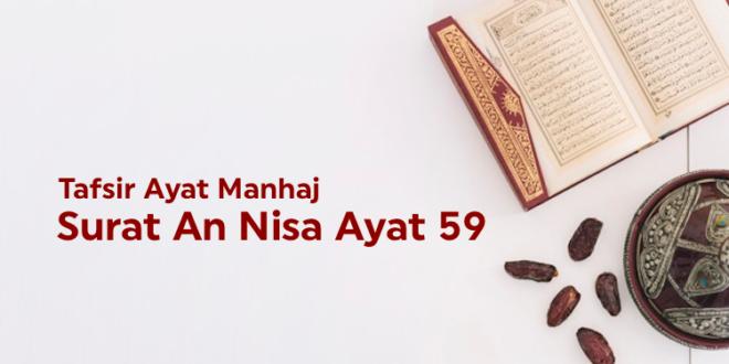 Tafsir Ayat-Ayat Manhaj (5) : An Nisa ayat 59